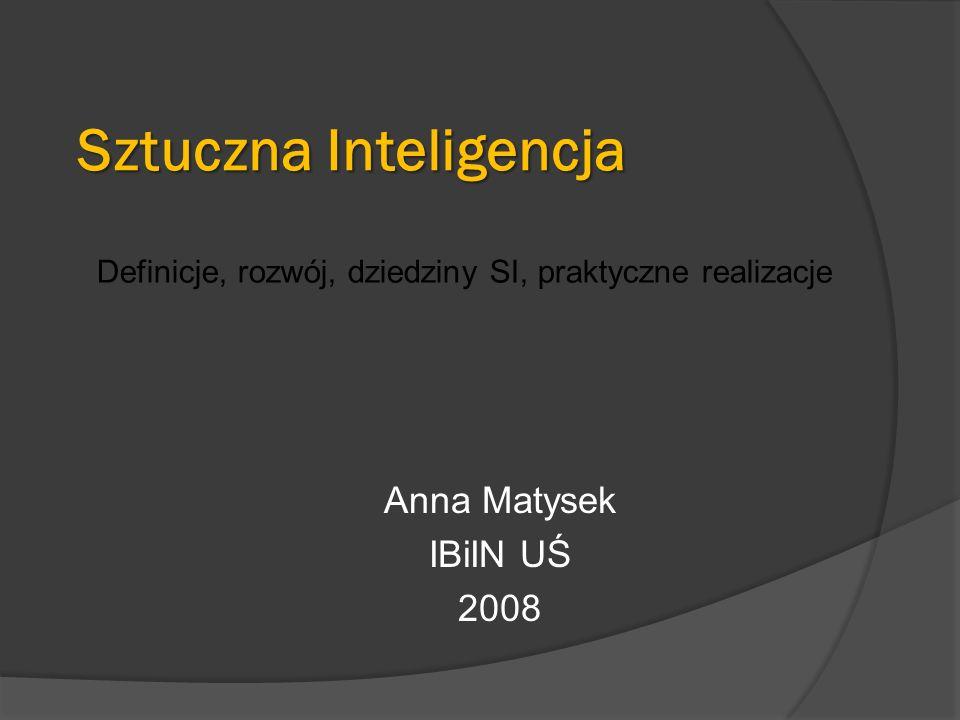 Definicja Obiektem zainteresowań sztucznej inteligencji jest umysł ludzki traktowany jako system przetwarzania informacji.