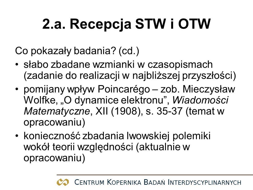 2.a. Recepcja STW i OTW Co pokazały badania? (cd.) słabo zbadane wzmianki w czasopismach (zadanie do realizacji w najbliższej przyszłości) pomijany wp