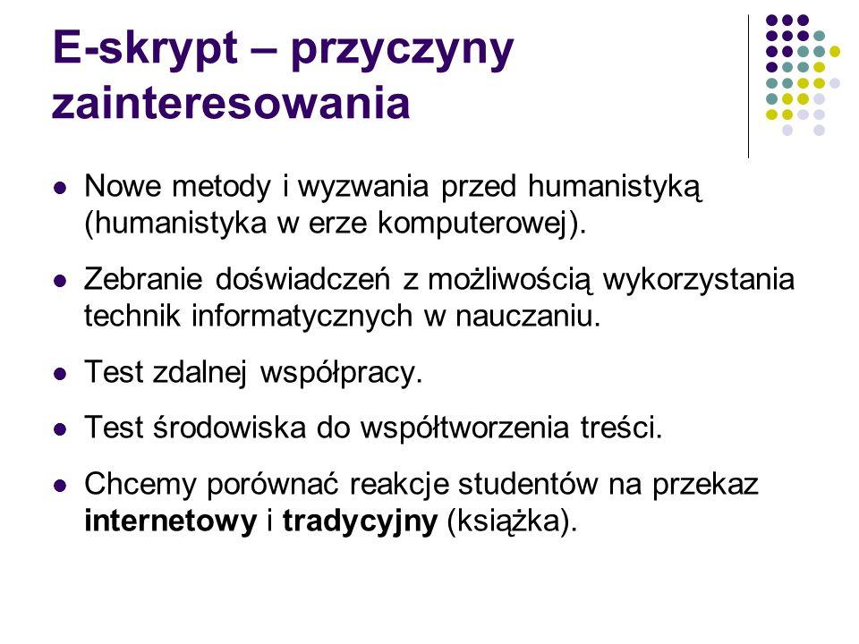 E-skrypt – przyczyny zainteresowania Nowe metody i wyzwania przed humanistyką (humanistyka w erze komputerowej). Zebranie doświadczeń z możliwością wy