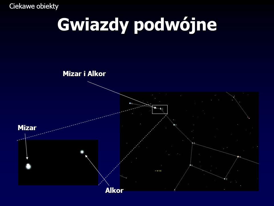 Gwiazdy podwójne Ciekawe obiektyMizar i Alkor Mizar Alkor