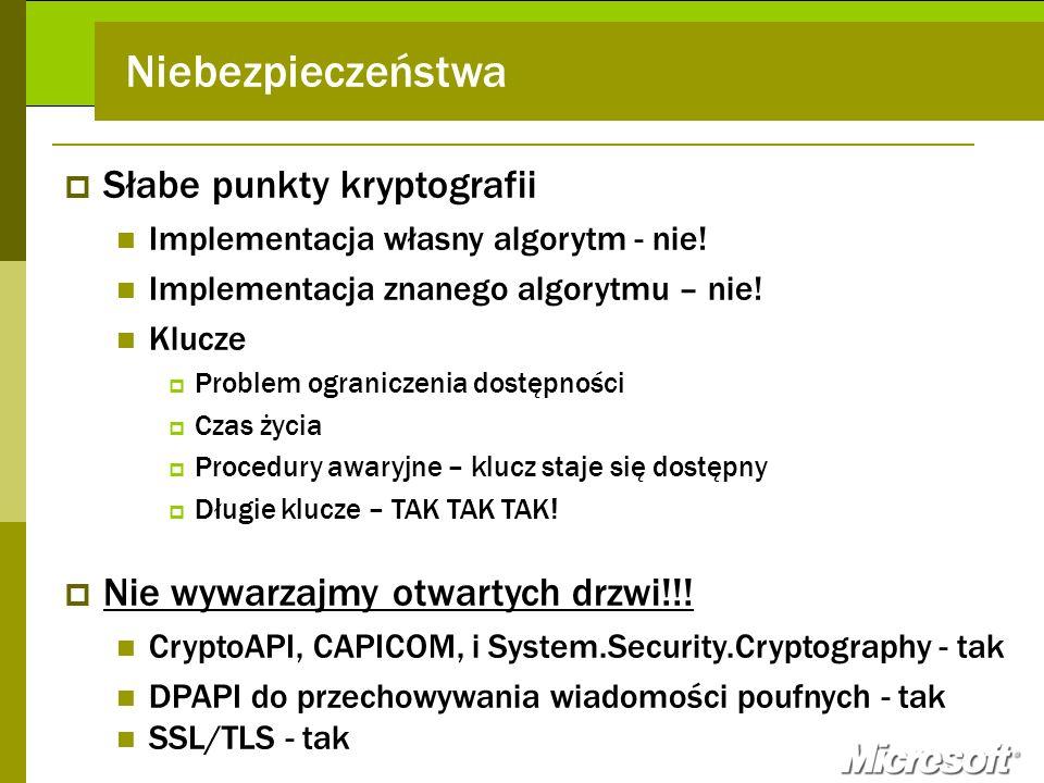 Niebezpieczeństwa Słabe punkty kryptografii Implementacja własny algorytm - nie! Implementacja znanego algorytmu – nie! Klucze Problem ograniczenia do