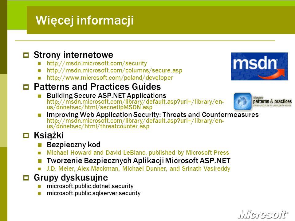 Więcej informacji Strony internetowe http://msdn.microsoft.com/security http://msdn.microsoft.com/columns/secure.asp http://www.microsoft.com/poland/d