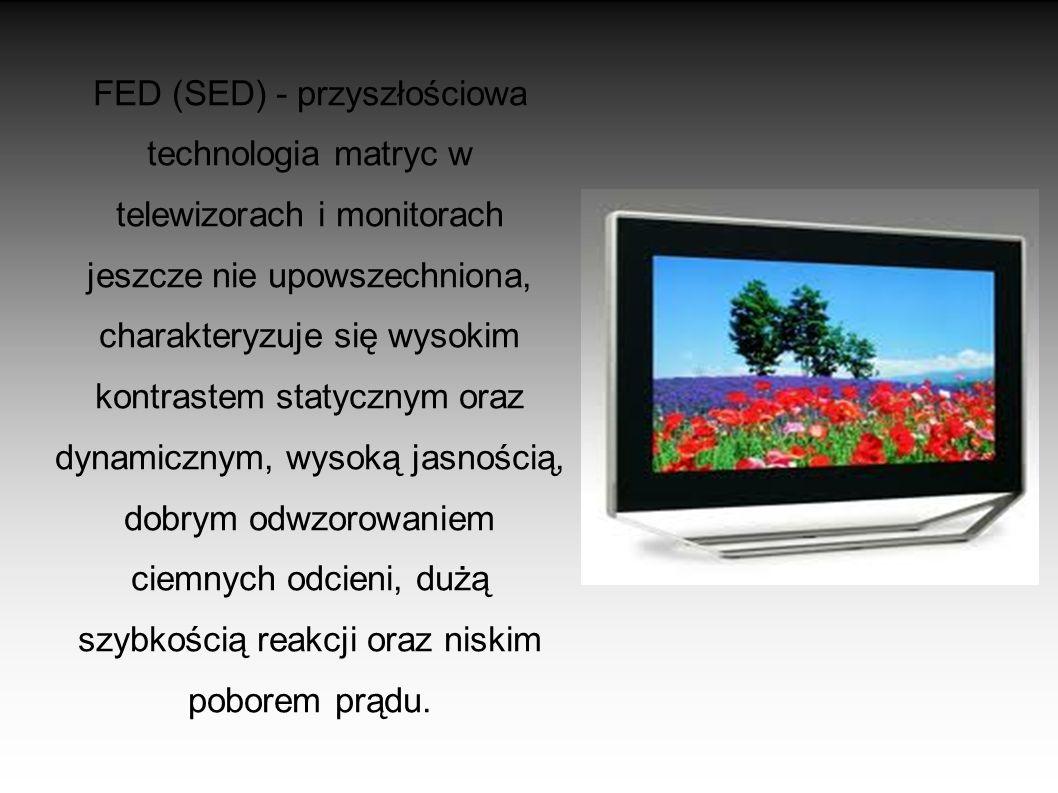 OLED – oparte na technologii organicznej, posiadają większą skalę barw i jasność oraz nie wymagają podświetlenia jak wyświetlacze LCD. Posiadają znacz