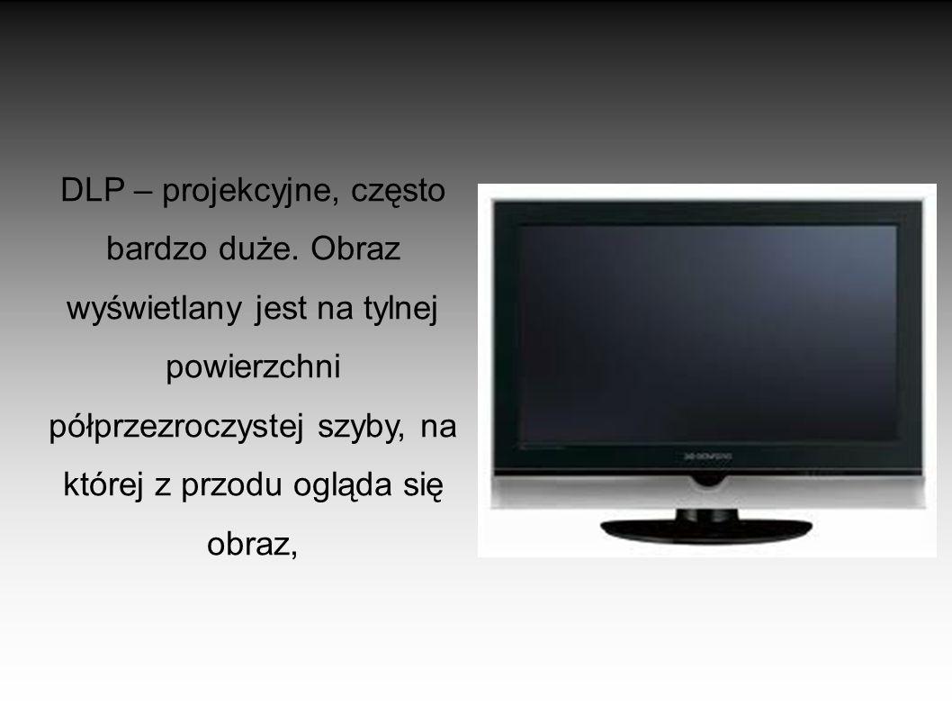 RODZAJE TELEWIZORÓW CRT – tradycyjne, obraz wyświetlany jest za pomocą kineskopu. Charakteryzują się dużą obudową, dużą wagą i niskim poborem energii