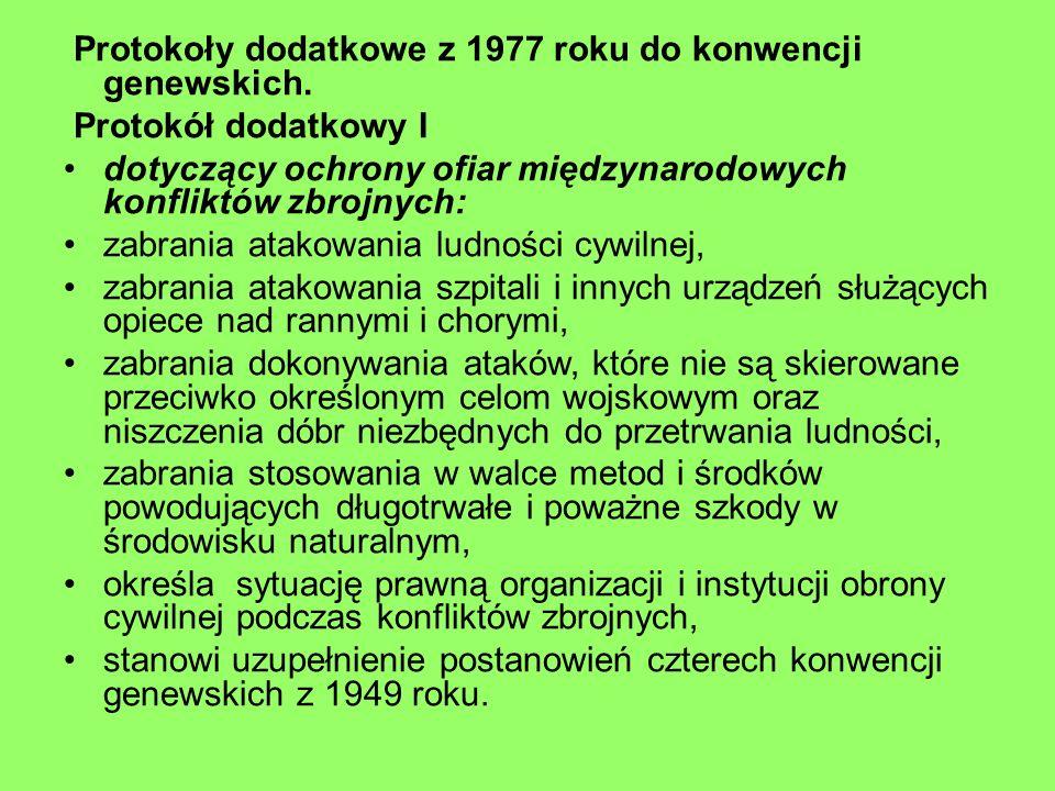 Protokoły dodatkowe z 1977 roku do konwencji genewskich. Protokół dodatkowy I dotyczący ochrony ofiar międzynarodowych konfliktów zbrojnych: zabrania