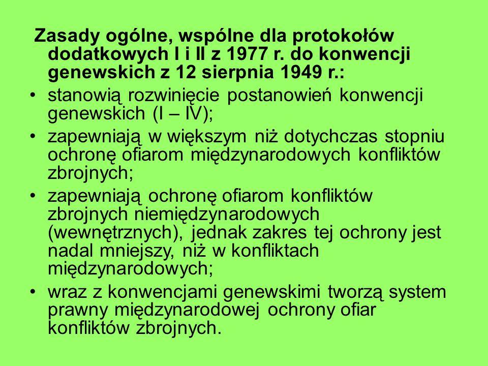 Zasady ogólne, wspólne dla protokołów dodatkowych I i II z 1977 r. do konwencji genewskich z 12 sierpnia 1949 r.: stanowią rozwinięcie postanowień kon