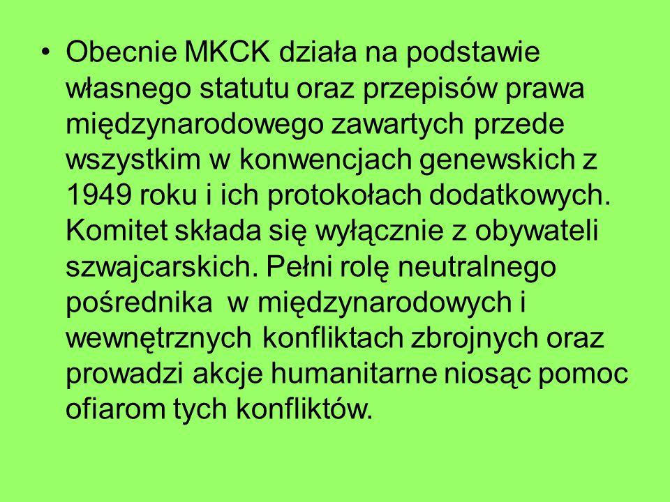 Obecnie MKCK działa na podstawie własnego statutu oraz przepisów prawa międzynarodowego zawartych przede wszystkim w konwencjach genewskich z 1949 rok