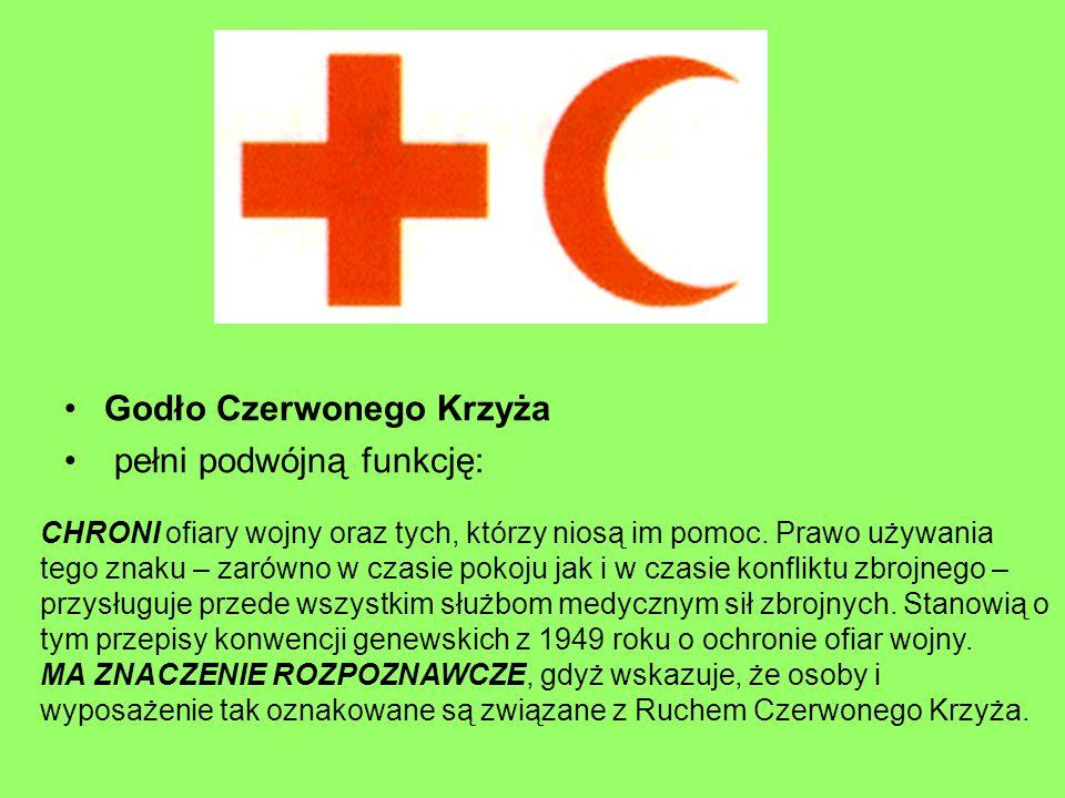 Godło Czerwonego Krzyża pełni podwójną funkcję: CHRONI ofiary wojny oraz tych, którzy niosą im pomoc. Prawo używania tego znaku – zarówno w czasie pok