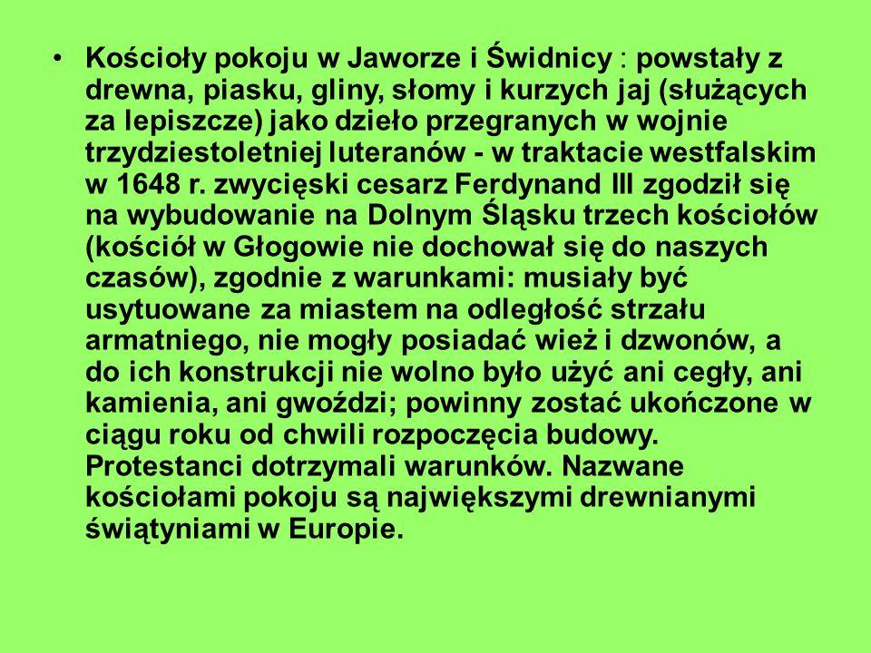 Kościoły pokoju w Jaworze i Świdnicy : powstały z drewna, piasku, gliny, słomy i kurzych jaj (służących za lepiszcze) jako dzieło przegranych w wojnie