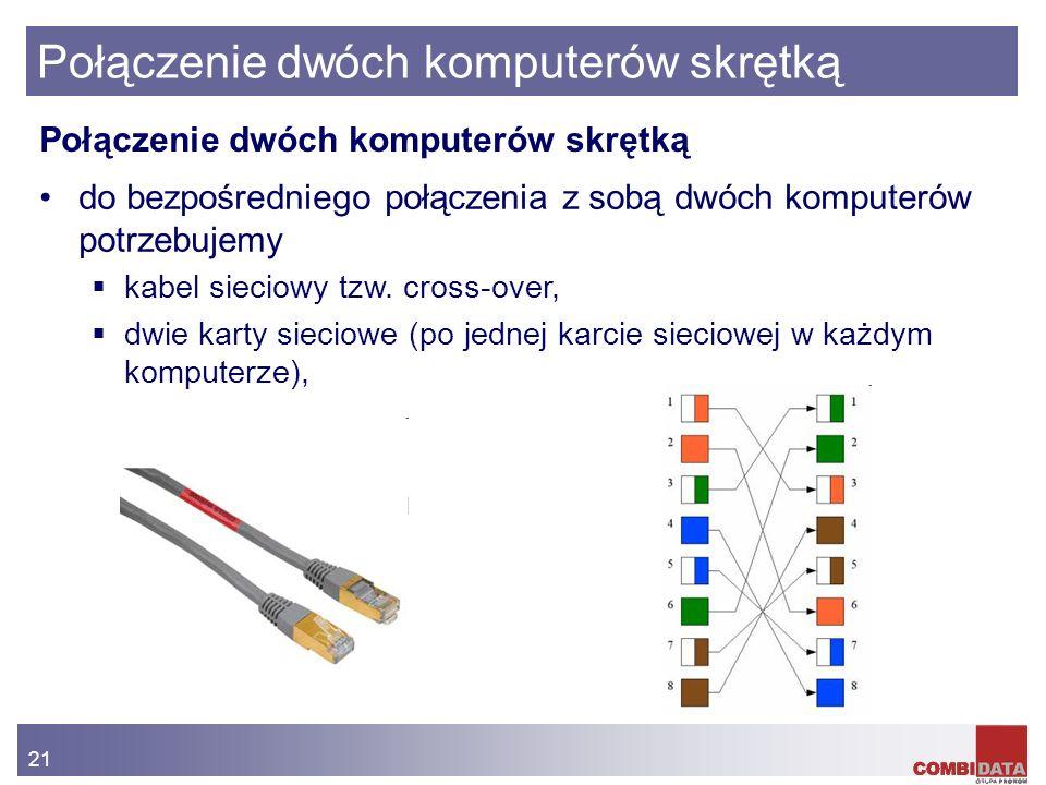 21 Połączenie dwóch komputerów skrętką do bezpośredniego połączenia z sobą dwóch komputerów potrzebujemy kabel sieciowy tzw. cross-over, dwie karty si