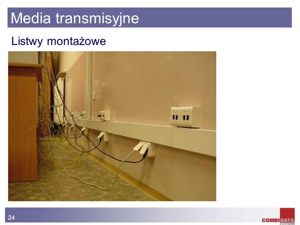 24 Media transmisyjne Listwy montażowe