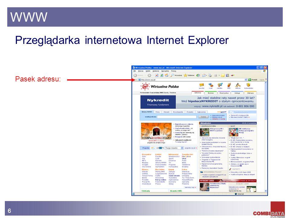 6 WWW Przeglądarka internetowa Internet Explorer Pasek adresu: