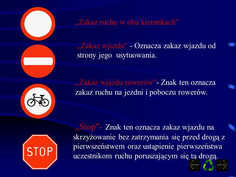 Zakaz wjazdu rowerów- Znak ten oznacza zakaz ruchu na jezdni i poboczu rowerów.