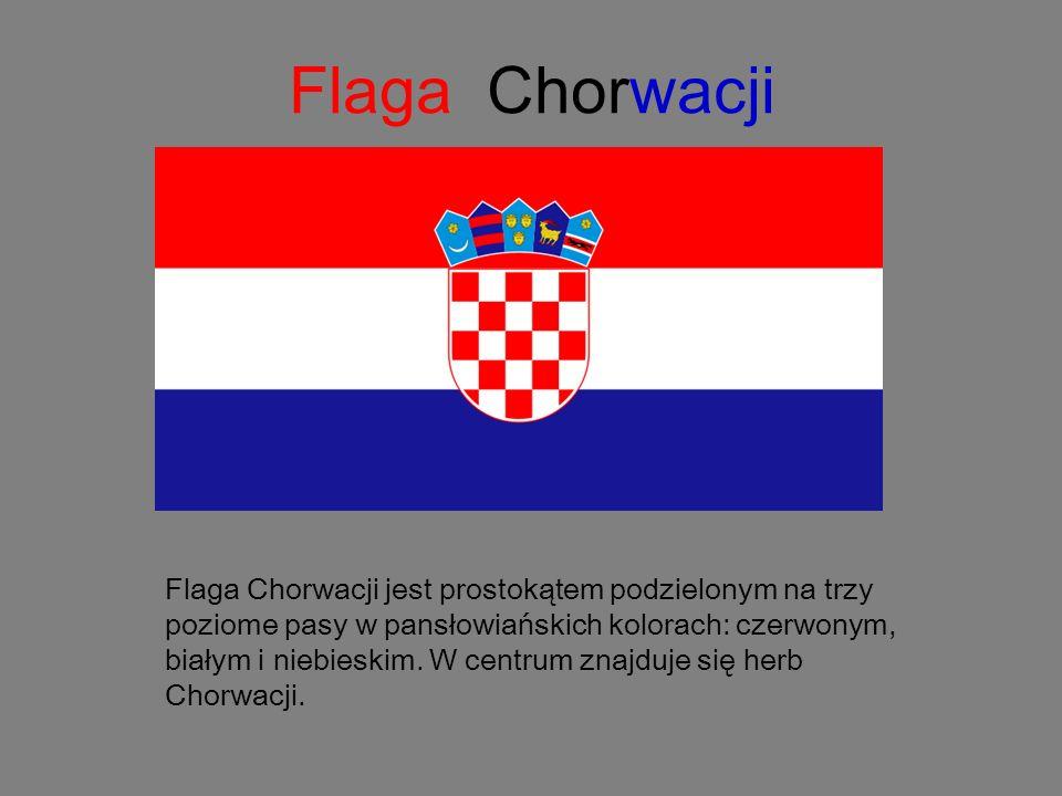 Flaga Chorwacji Flaga Chorwacji jest prostokątem podzielonym na trzy poziome pasy w pansłowiańskich kolorach: czerwonym, białym i niebieskim. W centru