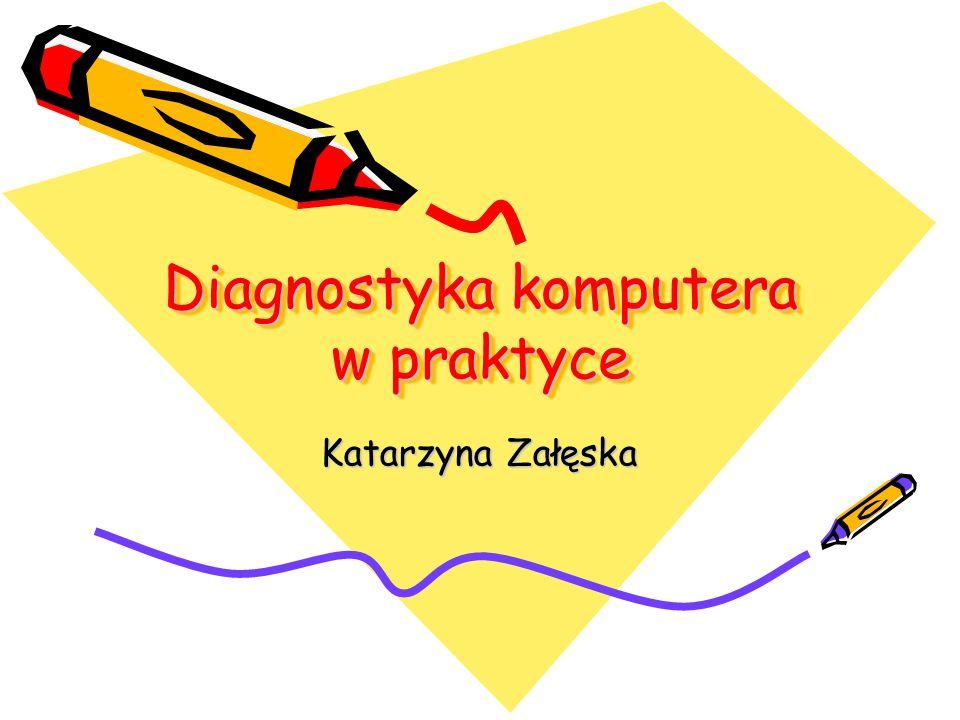 Diagnostyka komputera w praktyce Katarzyna Załęska