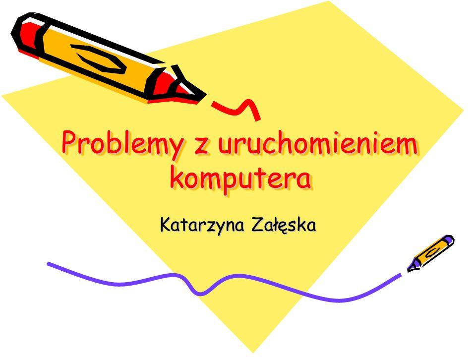 Problemy z dyskami twardymi i innymi napędami. Katarzyna Załęska