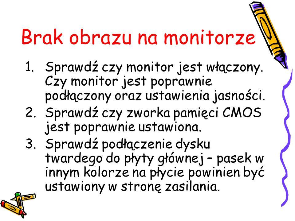 Brak obrazu na monitorze 1.Sprawdź czy monitor jest włączony. Czy monitor jest poprawnie podłączony oraz ustawienia jasności. 2.Sprawdź czy zworka pam
