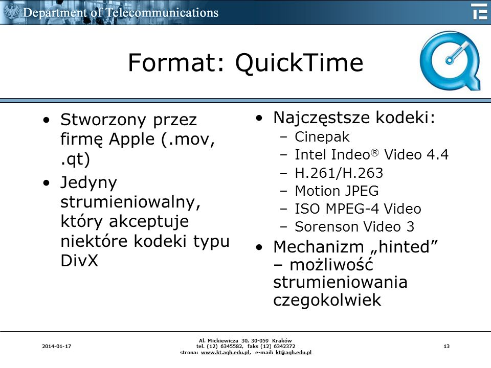 132014-01-17 Al. Mickiewicza 30, 30-059 Kraków tel. (12) 6345582, faks (12) 6342372 strona: www.kt.agh.edu.pl, e-mail: kt@agh.edu.pl Format: QuickTime