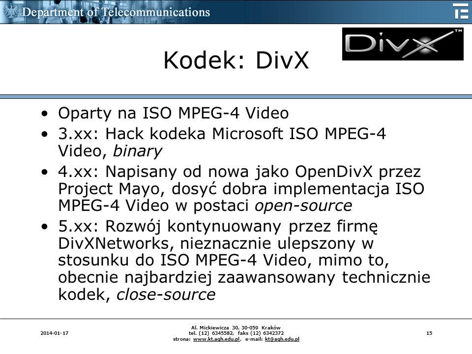 152014-01-17 Al. Mickiewicza 30, 30-059 Kraków tel. (12) 6345582, faks (12) 6342372 strona: www.kt.agh.edu.pl, e-mail: kt@agh.edu.pl Kodek: DivX Opart