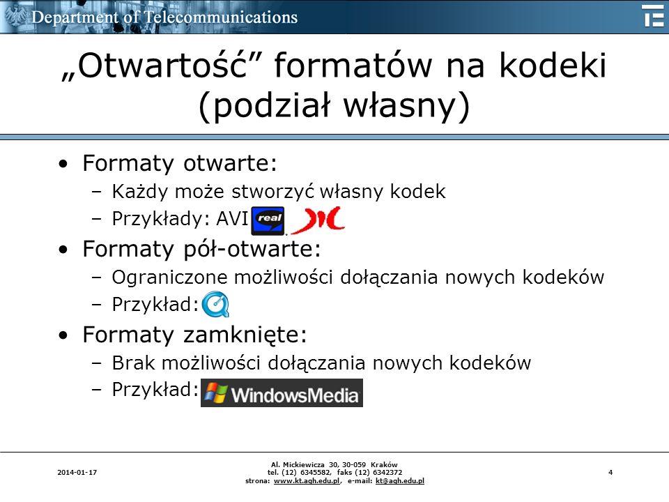 42014-01-17 Al. Mickiewicza 30, 30-059 Kraków tel. (12) 6345582, faks (12) 6342372 strona: www.kt.agh.edu.pl, e-mail: kt@agh.edu.pl Otwartość formatów