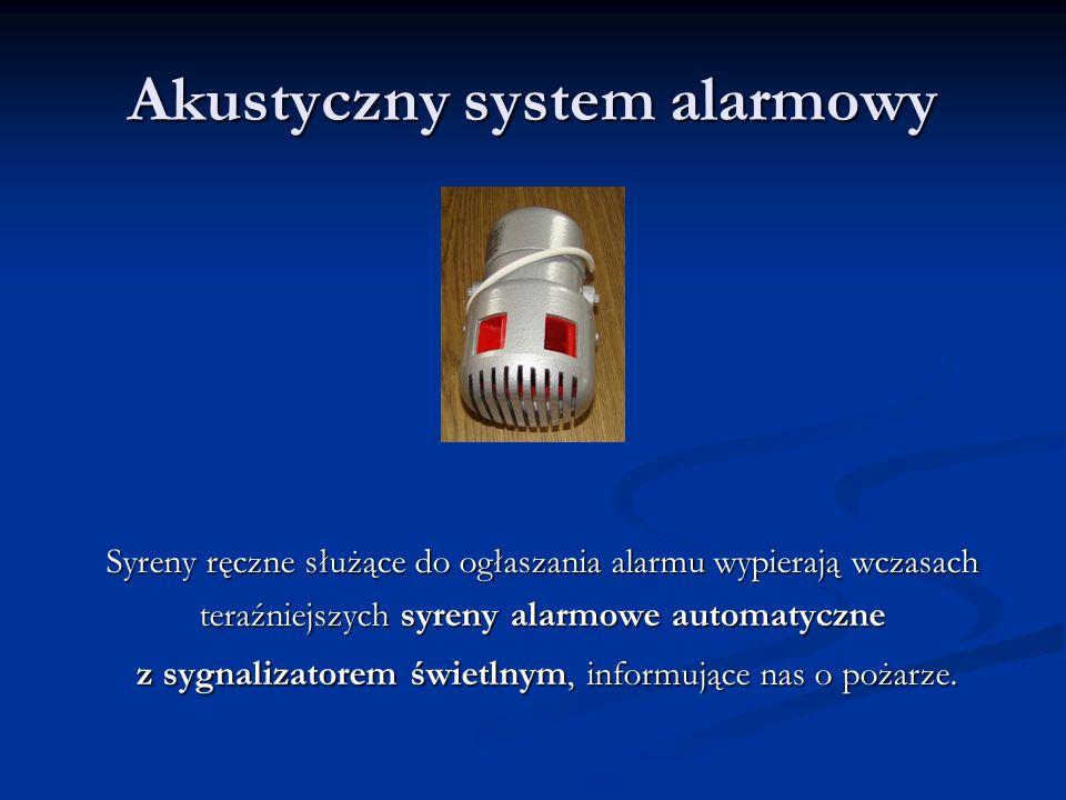 Akustyczny system alarmowy Syreny ręczne służące do ogłaszania alarmu wypierają wczasach teraźniejszych syreny alarmowe automatyczne z sygnalizatorem