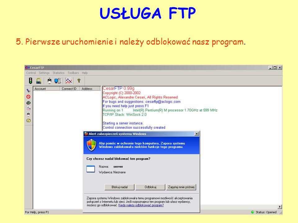 USŁUGA FTP 5. Pierwsze uruchomienie i należy odblokować nasz program.