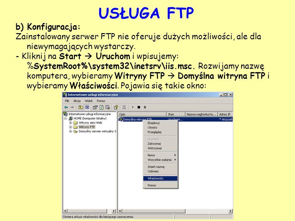 USŁUGA FTP b) Konfiguracja: Zainstalowany serwer FTP nie oferuje dużych możliwości, ale dla niewymagających wystarczy. - Kliknij na Start Uruchom i wp