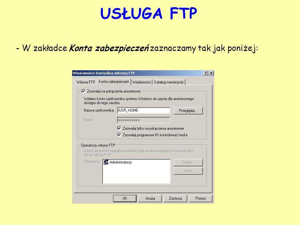 USŁUGA FTP - w zakładce Katalog macierzysty wybieramy katalog, w którym udostępnione będą pliki oraz możemy nadać odpowiednie uprawnienia: Odczytaj Zapisz Rejestruj wizyty