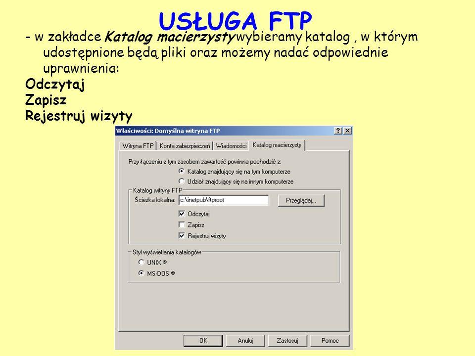 USŁUGA FTP - w zakładce Katalog macierzysty wybieramy katalog, w którym udostępnione będą pliki oraz możemy nadać odpowiednie uprawnienia: Odczytaj Za