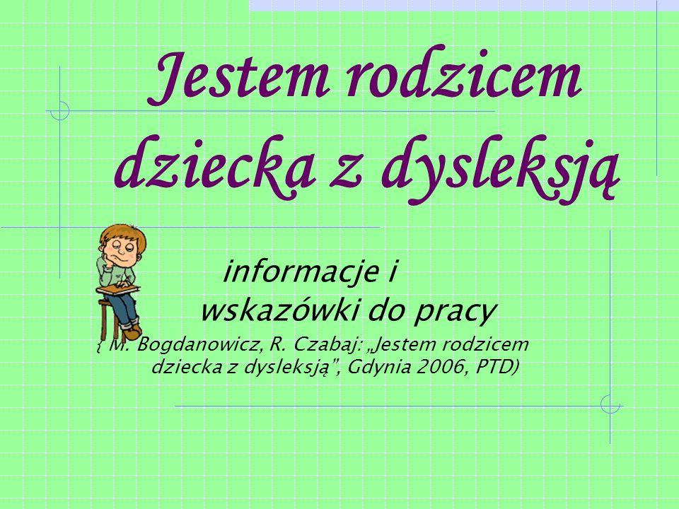 Jestem rodzicem dziecka z dysleksją informacje i wskazówki do pracy { M.
