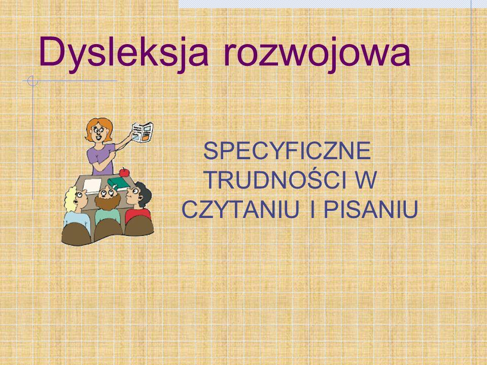 DYSLEKSJA problem znany i nieznany Według badań przeprowadzonych w Polsce w 2006r.wynika, że dysleksja występuje u ok. 15% populacji, z czego lżejsze