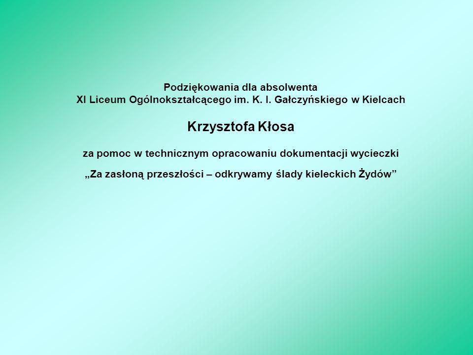 Podziękowania dla absolwenta XI Liceum Ogólnokształcącego im. K. I. Gałczyńskiego w Kielcach Krzysztofa Kłosa za pomoc w technicznym opracowaniu dokum