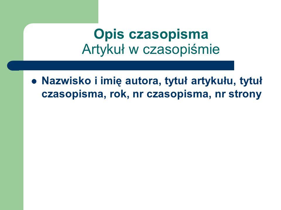 UWAGI - W przypadku książki wydawanej po raz pierwszy informacje o wydaniu całkowicie pomija się (np. Kapusciński R., Podróże z Herodotem, 2004, ISBN: