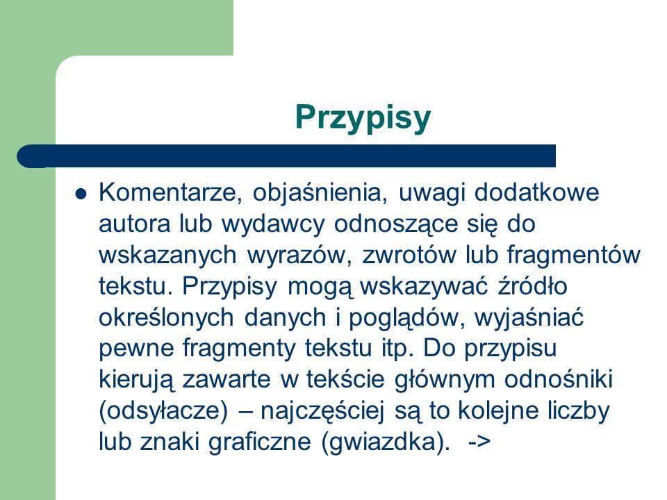 Bibliografia załącznikowa (literatura przedmiotu) – wykaz dokumentów (książki, czasopisma, artykuły, publikacje z Internetu itp.), które autor wykorzy