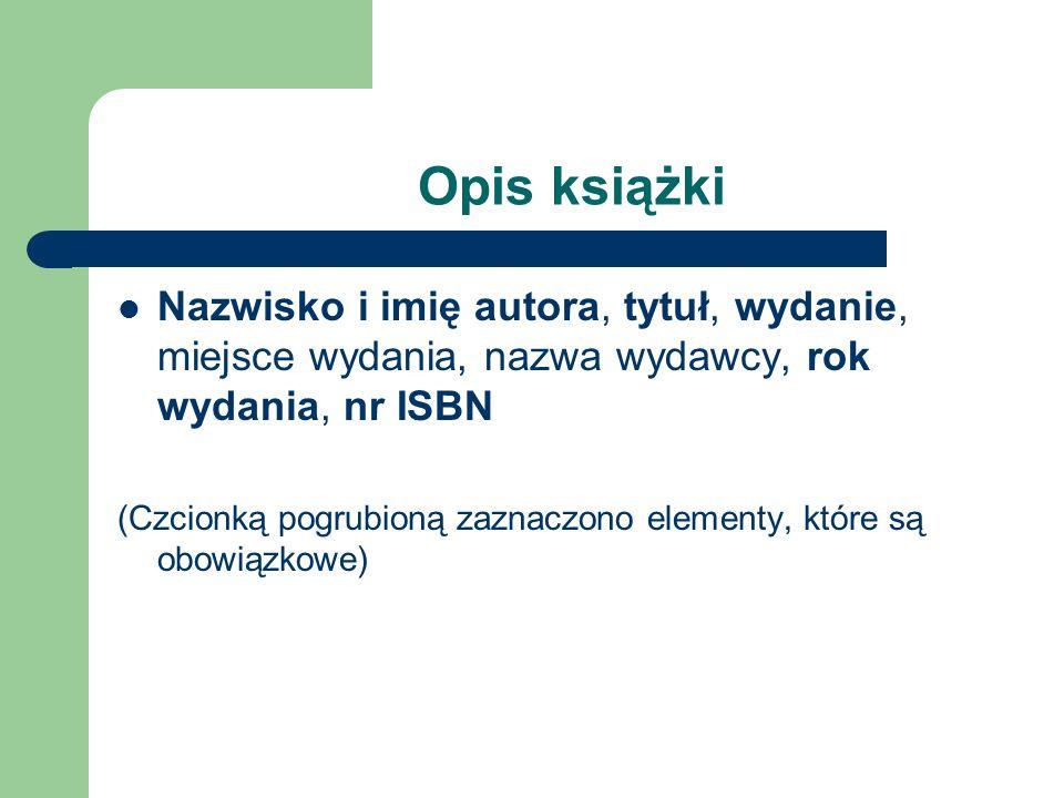 Nr ISBN International Standard Book Number – międzynarodowy numer z zakodowanymi informacjami o wydawcy.