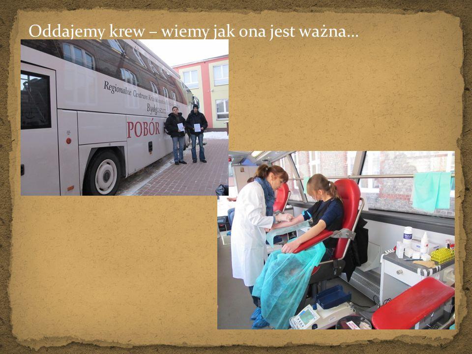 Oddajemy krew – wiemy jak ona jest ważna…