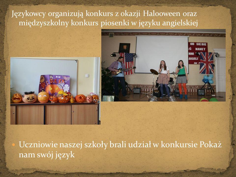 Językowcy organizują konkurs z okazji Halooween oraz międzyszkolny konkurs piosenki w języku angielskiej Uczniowie naszej szkoły brali udział w konkur
