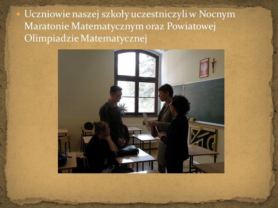 Uczniowie naszej szkoły uczestniczyli w Nocnym Maratonie Matematycznym oraz Powiatowej Olimpiadzie Matematycznej