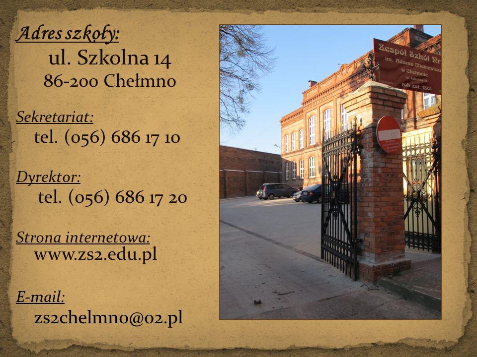 Adres szkoły: ul. Szkolna 14 86-200 Chełmno Sekretariat: tel. (056) 686 17 10 Dyrektor: tel. (056) 686 17 20 Strona internetowa: www.zs2.edu.pl E-mail
