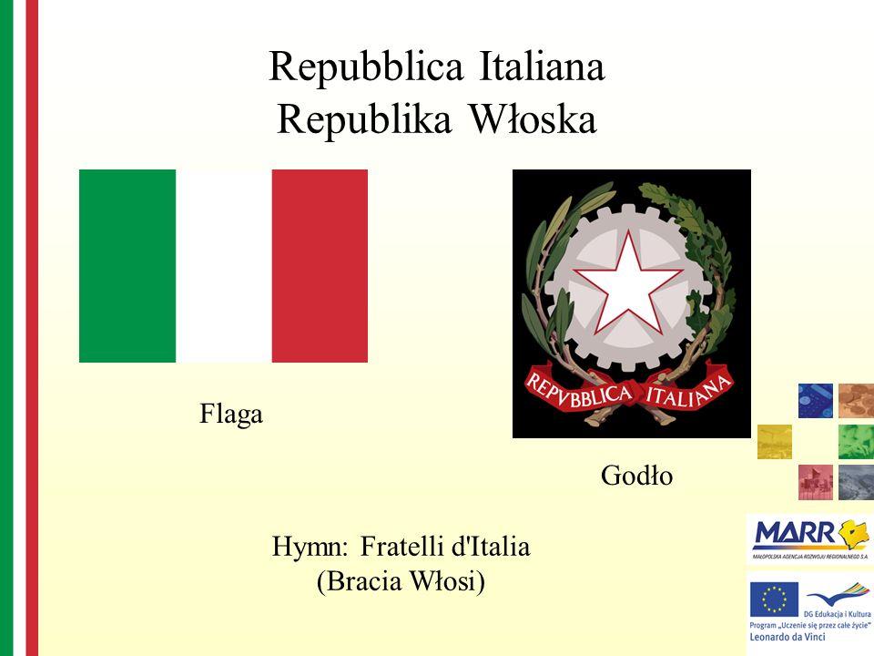 Repubblica Italiana Republika Włoska Flaga Godło Hymn: Fratelli d'Italia (Bracia Włosi)