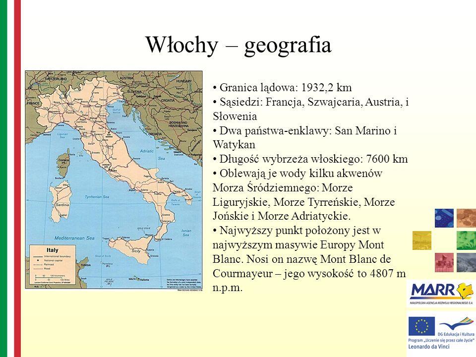 Włochy – geografia Granica lądowa: 1932,2 km Sąsiedzi: Francja, Szwajcaria, Austria, i Słowenia Dwa państwa-enklawy: San Marino i Watykan Długość wybr