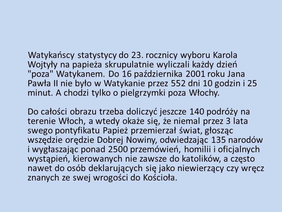 Watykańscy statystycy do 23. rocznicy wyboru Karola Wojtyły na papieża skrupulatnie wyliczali każdy dzień