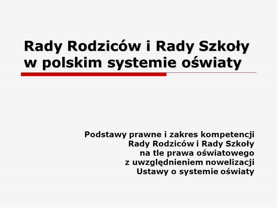 Rady Rodziców i Rady Szkoły w polskim systemie oświaty Podstawy prawne i zakres kompetencji Rady Rodziców i Rady Szkoły na tle prawa oświatowego z uwz