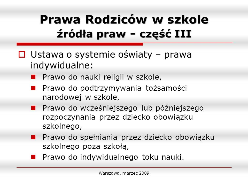 Warszawa, marzec 2009 Rady Rodziców w szkole Ustawa o systemie oświaty Prawo do tworzenia rady rodziców w szkole art.