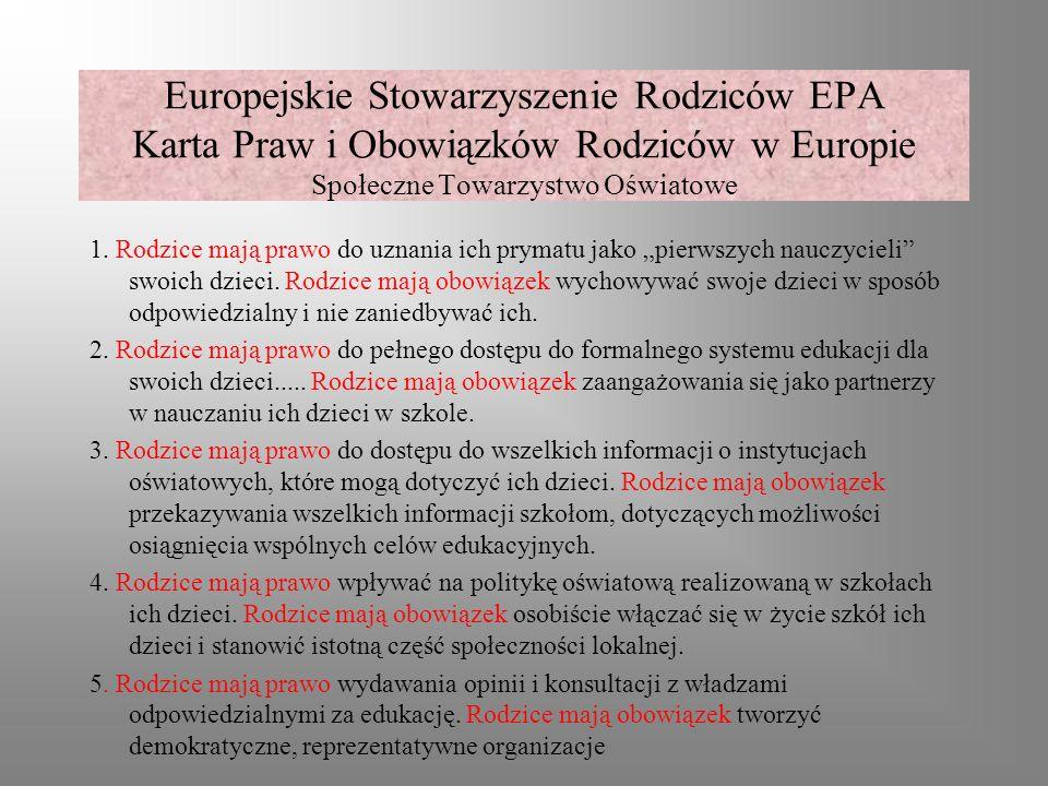 Europejskie Stowarzyszenie Rodziców EPA Karta Praw i Obowiązków Rodziców w Europie Społeczne Towarzystwo Oświatowe 1. Rodzice mają prawo do uznania ic