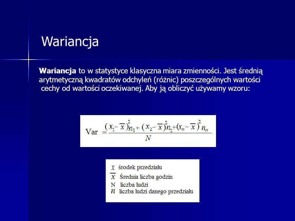 Wariancja to w statystyce klasyczna miara zmienności. Jest średnią arytmetyczną kwadratów odchyleń (różnic) poszczególnych wartości cechy od wartości