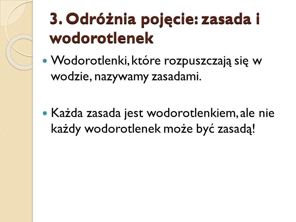 19.Zna wartość ładunku kationu wodoru i anionu wodorotlenowego.