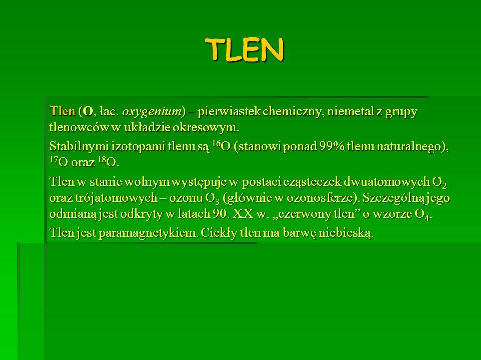 ZASTOSOWANIE TLENU Tlen jest stosowany w medycynie, do sporządzania mieszanek oddechowych do nurkowania, w przemyśle jako utleniacz, np.
