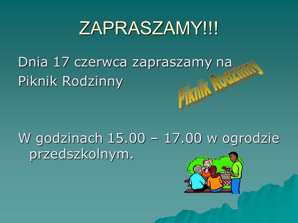ZAPRASZAMY!!! Dnia 17 czerwca zapraszamy na Piknik Rodzinny W godzinach 15.00 – 17.00 w ogrodzie przedszkolnym.