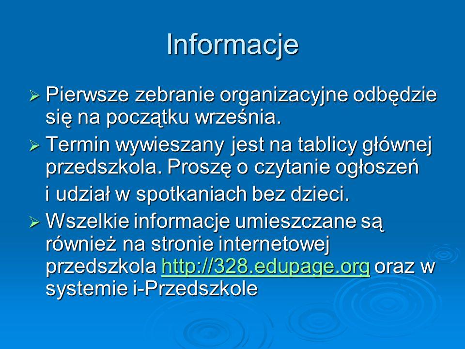 Informacje Pierwsze zebranie organizacyjne odbędzie się na początku września. Pierwsze zebranie organizacyjne odbędzie się na początku września. Termi